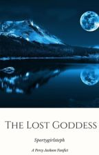 The Lost Goddess  |Wattys 2018 by Sportygirlsteph
