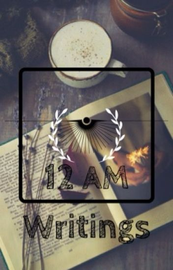 12 AM Writings