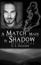 A Match Made in Shadow by CarlyEHiggins