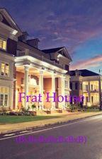 Frat House(BxBxBxBxBxBxB) by Chychy22girl
