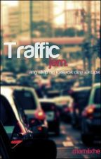 Traffic Jam [one shot] by mamiixhe