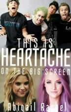 This Is Heartache On The Big Screen ~ A 5 Seconds Of Summer Fanfic by abbieerachel