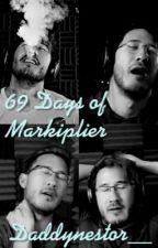 69 Days Of Markiplier  by daddynestor__