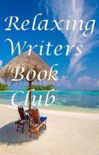 Relaxing Writers Book Club - OPEN! by RelaxingWritersBC