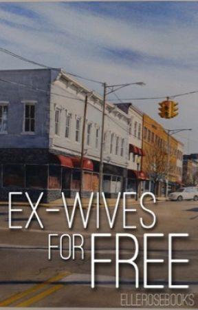 Ex-Wives For Free by ElleRoseBooks