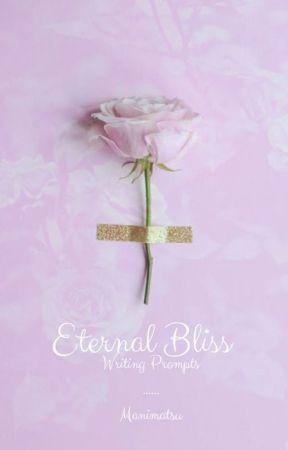 Eternal Bliss - Writing Prompts by Manimatsu