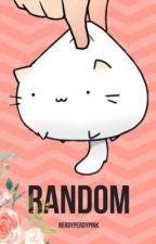 Random  by NerdyPerdyPink