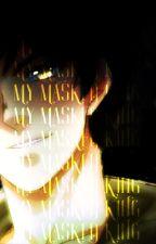 My Masked King (unOrdinary Fanfiction)[EDITING AND REWRITING] by bakugo_bakustop
