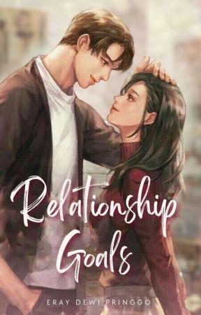 Relationship Goals [Roman Dewasa] - END by ErayDewiPringgo