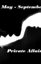 May-September Private Affair (18+) by SorellSy