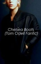 Chelsea Boots (A Tom Odell Fanfic) by getlonelywithme