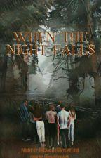WHEN THE NIGHT FALLS by CamilleGReisMelnio