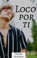 Loco por ti. by Wanda-ALC