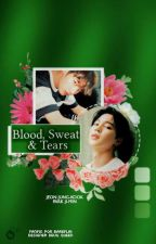 Blood, Sweat & Tears || Jjk&Pjm [Edit. 2] by Bareflai