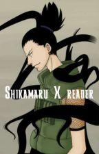 Shikamaru X reader (シカマル) by ChanyeolxFluff