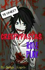 CreepyPastas RolePlay by -Judge_Angels-