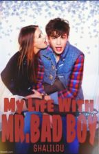 My life with Mr.Bad Boy by ghalilou