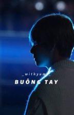   Hoàn    Taehyung  • OneShot - SE • Buông Tay  by _withyumi_