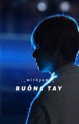 | Hoàn | |Taehyung| • OneShot - SE • Buông Tay