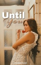 Until You by mrskcford