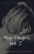 My Thoughts and I by HopelessRomantic435