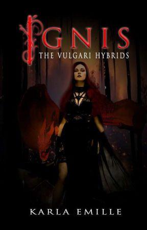Ignis (The Vulgari Hybrids, #2) by laaazybones