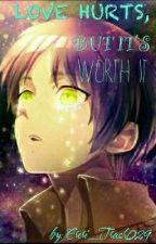 Love Hurts, But It's Worth It by Fandom_trash029