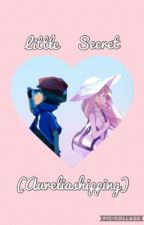 Little Secret?(Aureliashipping) by SylviaCutie