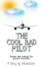 The Cool Bad Pilot by thisairplane