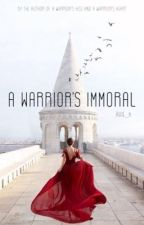 A Warrior's Immoral ( A Merlin fanfiction )  by Avie_K