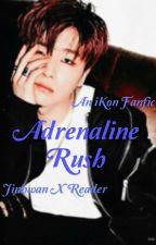 Adrenaline Rush (iKon Fanfic) Jinhwan x Reader by tigerice123xxxz