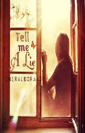 Tell Me A Lie (One Direction Fanfic) by EmeraldCraazy
