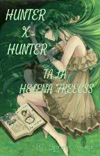 (Hunter Đồng Nhân) Ta Là Helena Freecss by Speria_Alberti