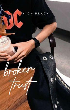 Broken Trust   Completed by Nick_Black02