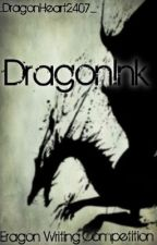 DragonInk (Eragon Writing Competition) by _DragonHeart2407_