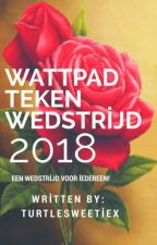 Wattpad Teken Wedstrijd 2018 (ON HOLD) by strawberrycakue