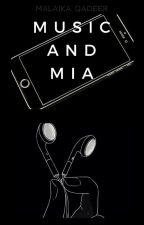 MUSIC AND MIA by MalaikaQadeer