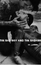 The Bad Boy and The Badass by _larisa_