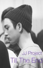 Till The End (JJ Project) ~PAUSIERT~ by Monster_Mali