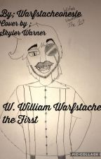 W. William Warfstache the First by warfstacheonesie