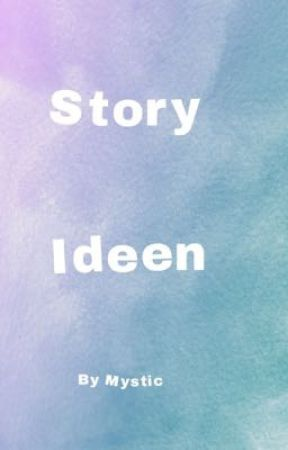 Story Ideen  by Mystic2251