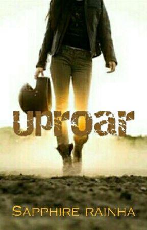 Uproar by FireForTheHeart
