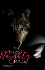 Alpha's Naughty Mate BOOK 2 by Craenerys