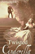 Twisted Cinderella by VampireAcademy14