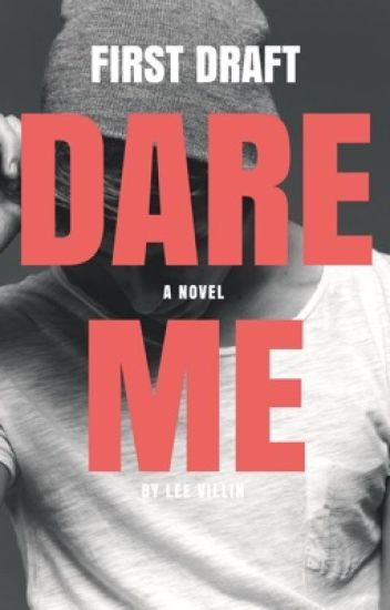 Dare Me - First Draft