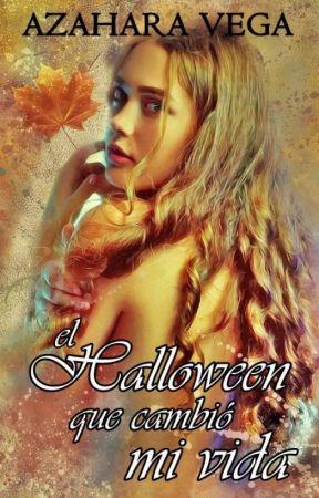 El Halloween que cambió mi vida by azaharavega83