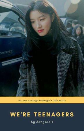 we're teenagers. - 00 liners by dangniels