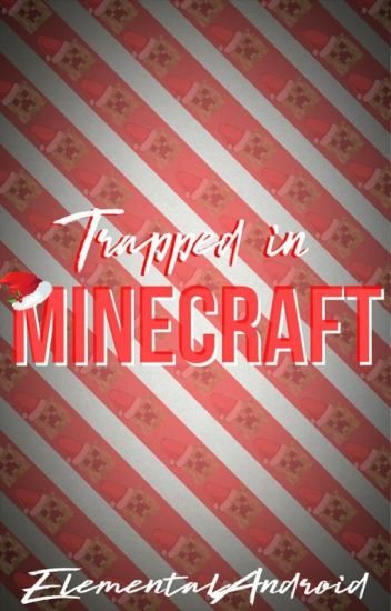 Trapped in Minecraft
