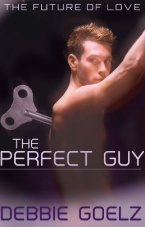 The Perfect Guy by DebbieGoelz