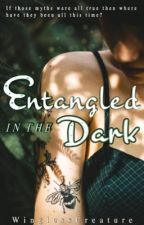 Entangled in the Dark by WinglessCreature